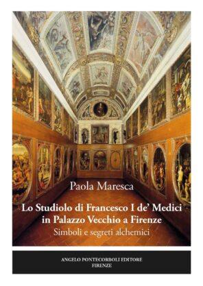 paola maresca - lo studiolo di francesco I de medici in palazzo vecchio a firenze